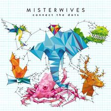 MisterWives - Connect the Dots.png