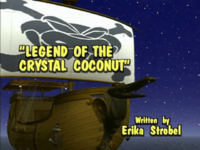 Legend of the Crystal Coconut episode title screen