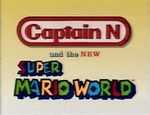 Super Mario Worlds title screen, when it aired alongside Captain N: The Game Master.