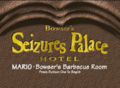 Bowser's Seizures Palace Hotel.png