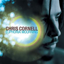 Chris Cornell - Euphoria Mourning.png