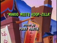 "Title card of ""Mario Meets Koop-zilla"" from The Super Mario Bros. Super Show!"