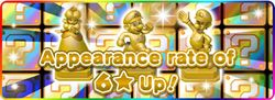 """In-game notification banner for """"Appearance rate of 6★ Up!"""" in Super Mario Run."""