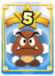 Can transform standard enemies into Goombas. Has a chance of failure.