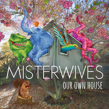 MisterWives - Our Own House.png