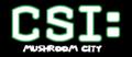 CSI Mushroom City.png