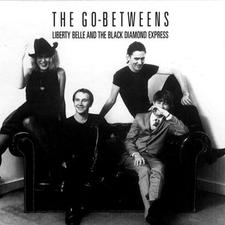 The Go-Betweens - Liberty Belle and the Black Diamond Express.png