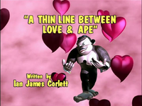 Title card of A Thin Line Between Love and Ape